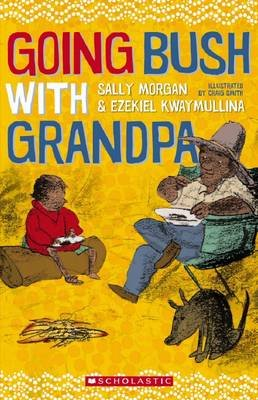 Going Bush with Grandpa (Paperback): Sally Morgan, Ezekiel Kwaymullina
