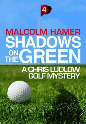 Shadows on the Green (Electronic book text): Malcolm Hamer