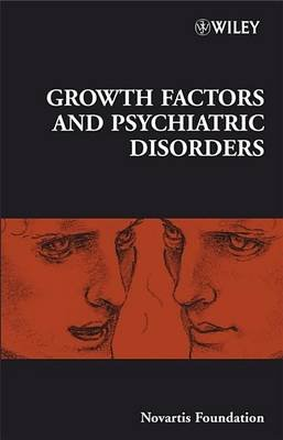 Growth Factors and Psychiatric Disorders (Electronic book text, 1st edition): Derek J. Chadwick, Jamie A Goode