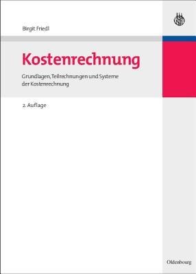 Kostenrechnung (German, Hardcover, 2nd): Birgit Friedl