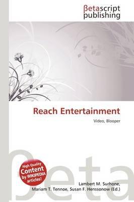 Reach Entertainment (Paperback): Lambert M. Surhone, Mariam T. Tennoe, Susan F. Henssonow