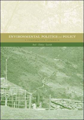 Environmental Politics and Policy - A Comparative Approach (Paperback, 1st ed): Brent S. Steel, Richard L. Clinton, Nicholas...