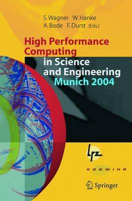 High Performance Computing in Science and Engineering, Munich 2004 - Transactions of the Second Joint HLRB and KONWIHR Status...