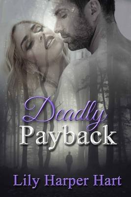 Deadly Payback (Paperback): Lily Harper Hart