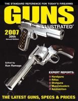 """Guns Illustrated"" 2007 - The Standard Reference for Today's Firearms (Paperback, 39th Revised edition): Ken Ramage"