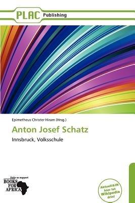 Anton Josef Schatz (German, Paperback): Epimetheus Christer Hiram