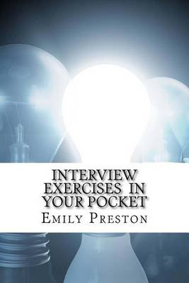Interview Exercises in Your Pocket (Paperback): Emily Preston