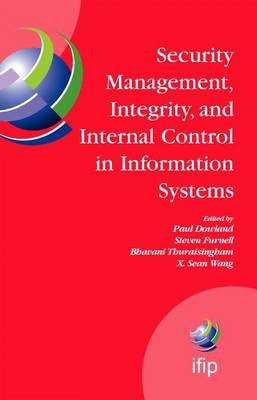 Security Management, Integrity, and Internal Control in Information Systems - IFIP TC-11 WG 11.1 & WG 11.5 Joint Working...