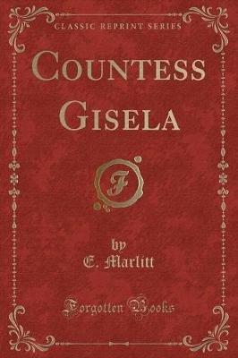 Countess Gisela (Classic Reprint) (Paperback): E. Marlitt