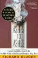 Ashes To Ashes (Paperback, Reissued 1st Ed): Richard Kluger