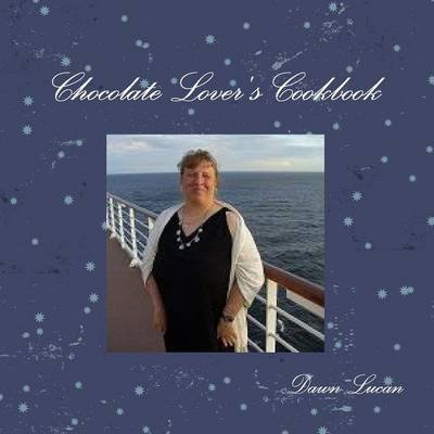 Chocolate Lover's Cookbook (Pamphlet): Dawn Lucan
