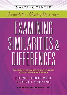 Examining Similarities & Differences - Classroom Techniques to Help Students Deepen Their Understanding (Electronic book text):...