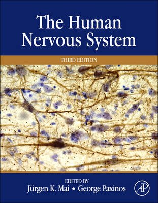 The Human Nervous System (Hardcover, 3rd edition): Juergen K. Mai, George Paxinos