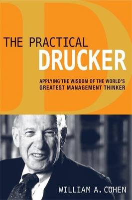 Practical Drucker (Electronic book text): William A Cohen