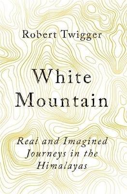 White Mountain (Paperback): Robert Twigger