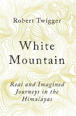 White Mountain (Paperback): Robert Twigger