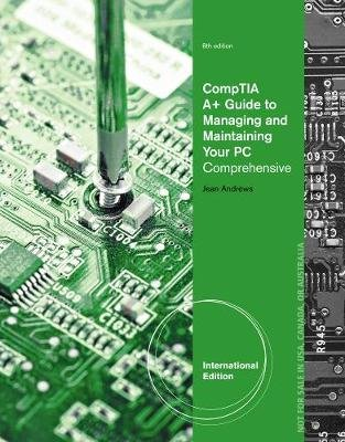 A+ Guide to Managing & Maintaining Your PC, International Edition (with Printed Access Card) (Paperback, International...