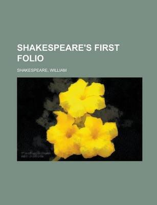 Shakespeare's First Folio (Paperback): William Shakespeare