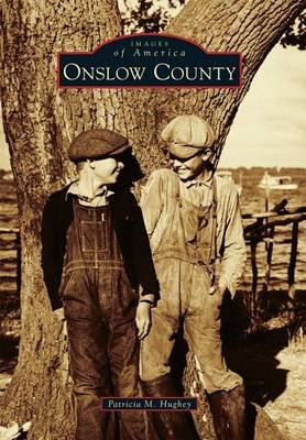 Onslow County (Paperback): Patricia M Hughey