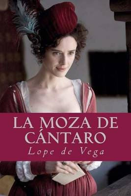 La Moza de Cantaro (Spanish, Paperback): Lope De Vega