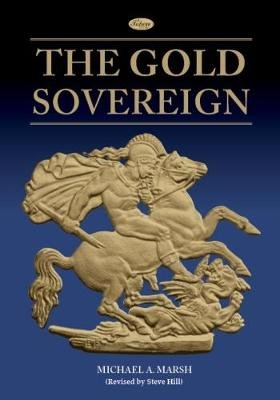 The Gold Sovereign (Hardcover, Revised edition): Michael A. Marsh
