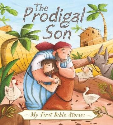 My First Bible Stories (Stories Jesus Told): The Prodigal Son (Hardcover): Su Box