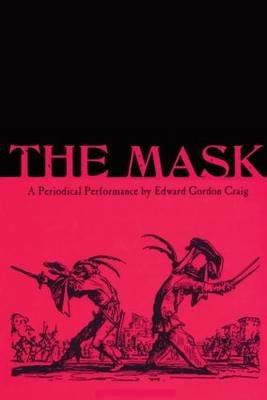 The Mask: A Periodical Performance by Edward Gordon Craig (Paperback, illustrated edition): Olga Taxidou