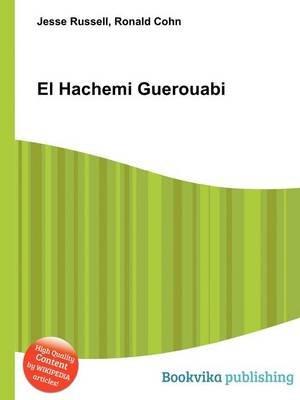 El Hachemi Guerouabi (Paperback): Jesse Russell, Ronald Cohn