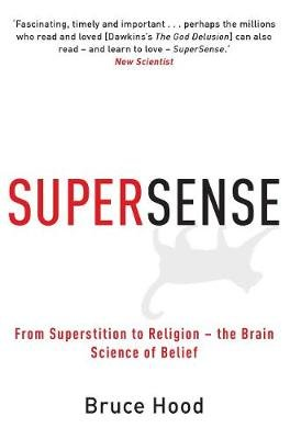 Supersense - From Superstition to Religion - The Brain Science of Belief (Electronic book text, Digital original): Bruce Hood