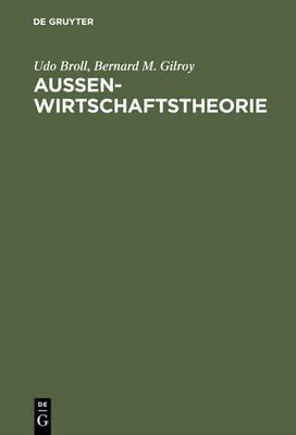 Aussenwirtschaftstheorie - Einfuhrung Und Neuere Ansatze (German, Electronic book text, 2nd 2., Durchgesehene Auflage. Rep...