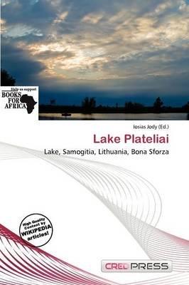 Lake Plateliai (Paperback): Iosias Jody