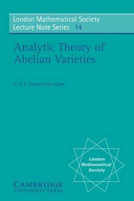 Analytic Theory of Abelian Varieties (Electronic book text): H. P. F. Swinnerton-Dyer