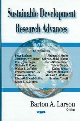 Sustainable Development Research Advances (Hardcover, Illustrated Ed): Barton A. Larson