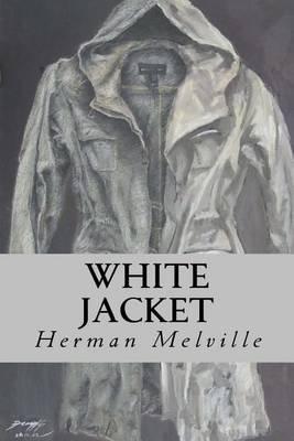 White Jacket (Paperback): Herman Melville