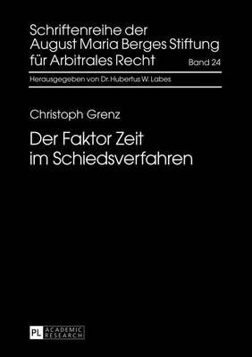 Der Faktor Zeit Im Schiedsverfahren, Der (English, German, Electronic book text): Christoph Grenz