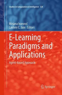 E-Learning Paradigms and Applications - Agent-Based Approach (Paperback, Softcover reprint of the original 1st ed. 2014):...
