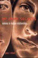 No More Secrets - Violence in Lesbian Relationships (Paperback): Janice L. Ristock