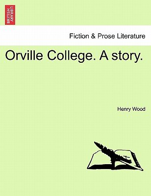 Orville College. a Story. (Paperback): Henry Wood