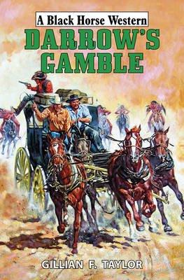 Darrow's Gamble (Hardcover): Gillian F. Taylor