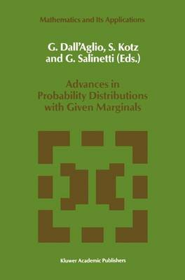 Advances in Probability Distributions with Given Marginals - Beyond the Copulas (Hardcover, 1991 ed.): G. Dallaglio, S. Kotz,...