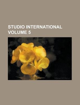 Studio International Volume 5 (Paperback): Anonymous