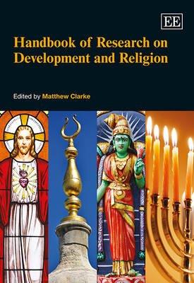 Handbook of Research on Development and Religion (Hardcover): Matthew Clarke