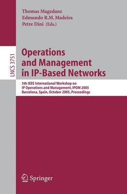 Operations and Management in IP-Based Networks - 5th IEEE International Workshop on IP Operations and Management, IPOM 2005,...
