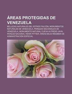 Areas Protegidas de Venezuela - Bellezas Naturales del Estado Falcon, Monumentos Naturales de Venezuela, Parques Nacionales de...