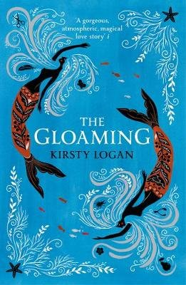 The Gloaming (Paperback): Kirsty Logan
