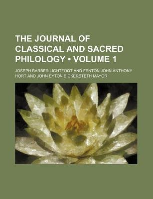 The Journal of Classical and Sacred Philology (Volume 1) (Paperback): Joseph Barber Lightfoot