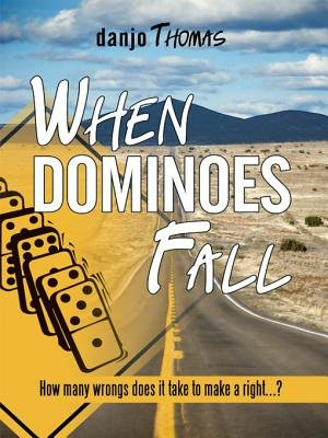 When Dominoes Fall - How Many Wrongs Does It Take to Make a Right...? (Electronic book text): Danjo Thomas