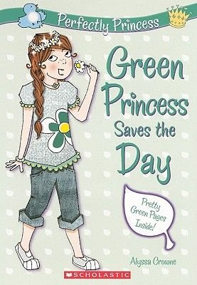 Green Princess Saves the Day (Hardcover, Turtleback Scho): Alyssa Crowne