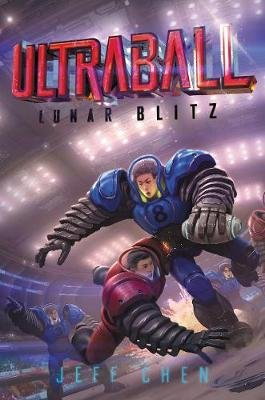 Ultraball: Lunar Blitz (Hardcover): Jeff Chen