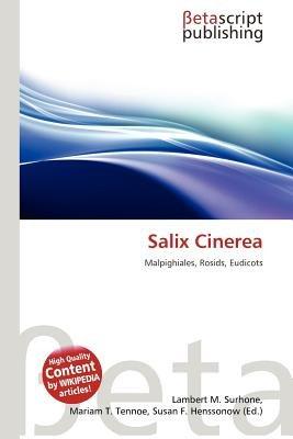 Salix Cinerea (Paperback): Lambert M. Surhone, Mariam T. Tennoe, Susan F. Henssonow